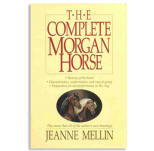 The Complete Morgan Horse