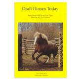 <i>by Robert Mischka</i><br> American draft horse breeds are discussed as well as the vehicles and equipment used to do farm chores today. Draft horses can also be used for recreation, showing, horsepulls, parades, and just for fun. Plenty of color photos accompany this informative text. HB 166 pp.