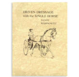 <i>by Sandy Rabinowitz</i><br> Basic principles of driven dressage are clearly depicted by excellent line illustrations. Easy-to-understand tips will help improve your training. Practical suggestions for working at home and at the show grounds are included. PB 70 pp.