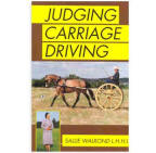 <i>by Sallie Walrond</i><br> A valuable handbook for judges, competitors, and spectators. A systematic explanation of judging various driving classes, including donkeys, disabled drivers, tandems, randems, coaching and horse driving trials. The judging systems of the USA, Australia, New Zealand, and England are covered. PB 118 pp.