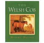 <i>By Wynne Davies</i><br> Established as a breed in the fifteenth century, this strong and agile horse has become popular for riding and driving.  This book examines the origins, influential studs, auction sales records, and performance of the athletic Welsh Cob.  HB 209 pp.